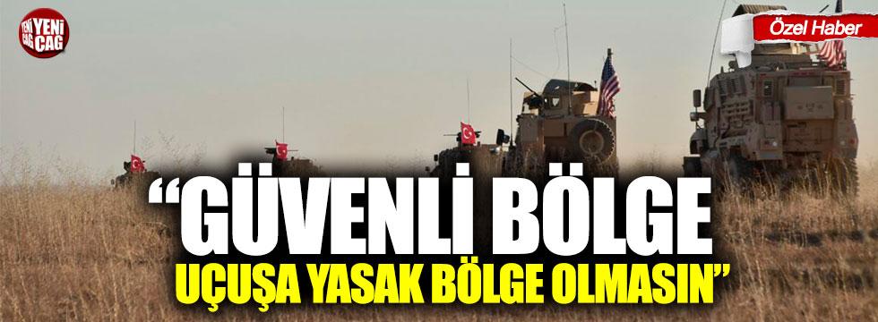 """""""Güvenli Bölge uçuşa yasak bölge olmasın"""""""
