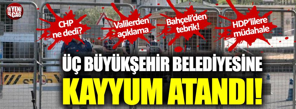 3 Büyükşehir Belediyesi'ne kayyum atandı