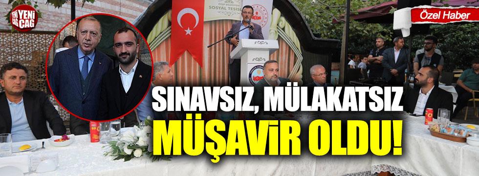 AKP gençlik kolları başkanı sınavsız, mülakatsız müşavir oldu!