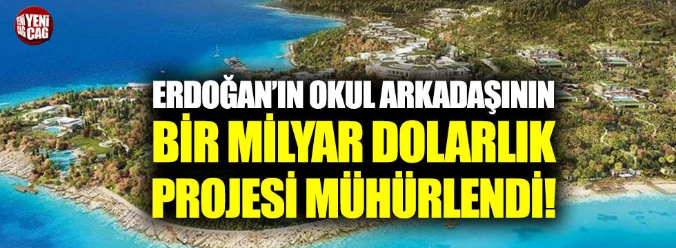 Erdoğan'ın okul arkadaşının 1 milyar dolarlık projesi mühürlendi