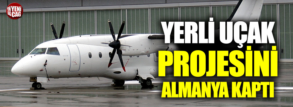 Yerli uçak projesini Almanya kaptı