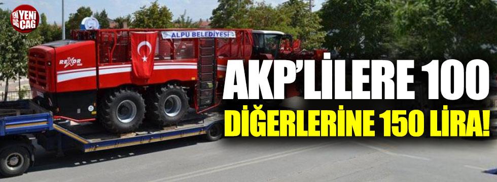 AKP'lilere 100, diğerlerine 150 lira!