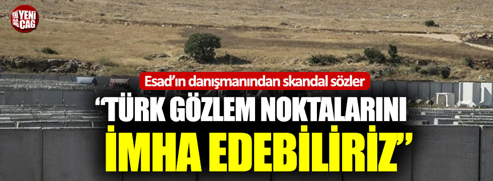 Esad'ın danışmanından Türkiye hakkında skandal sözler!