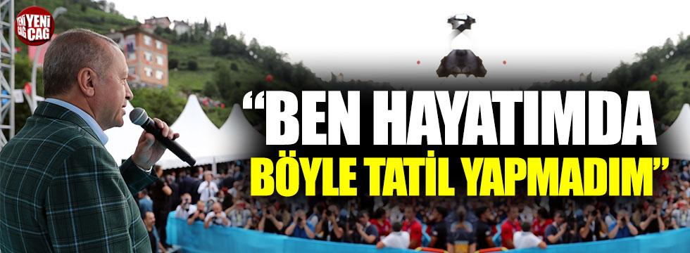 """Cumhurbaşkanı Erdoğan: """"Ben hayatımda böyle tatil yapmadım"""""""