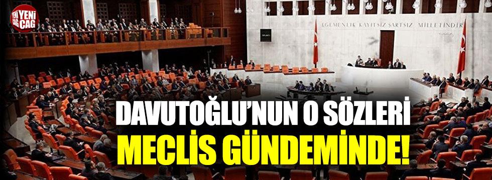 Davutoğlu'nun terörle mücadele açıklaması Meclis gündeminde