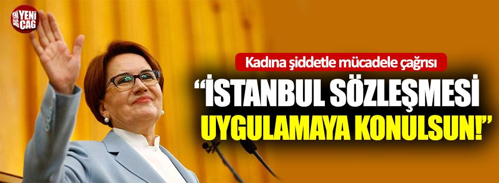 """Meral Akşener: """"İstanbul Sözleşmesi uygulamaya geçilmeli"""""""