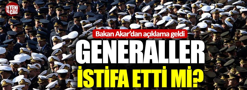 Bakan Akar'dan istifa eden generaller açıklaması