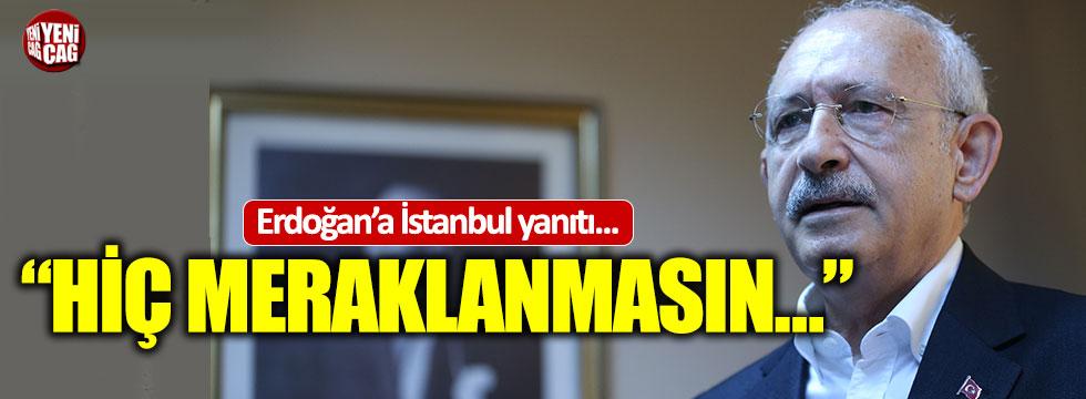 Kılıçdaroğlu'dan Erdoğan'a İstanbul yanıtı