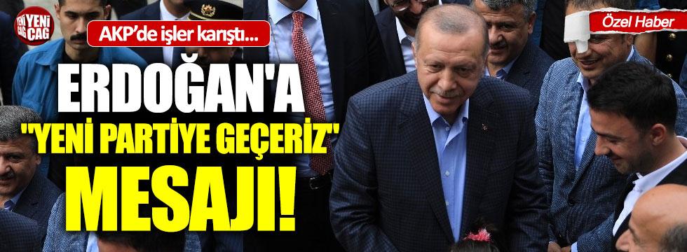 """Erdoğan'a """"Yeni Partiye Geçeriz"""" Mesajı"""