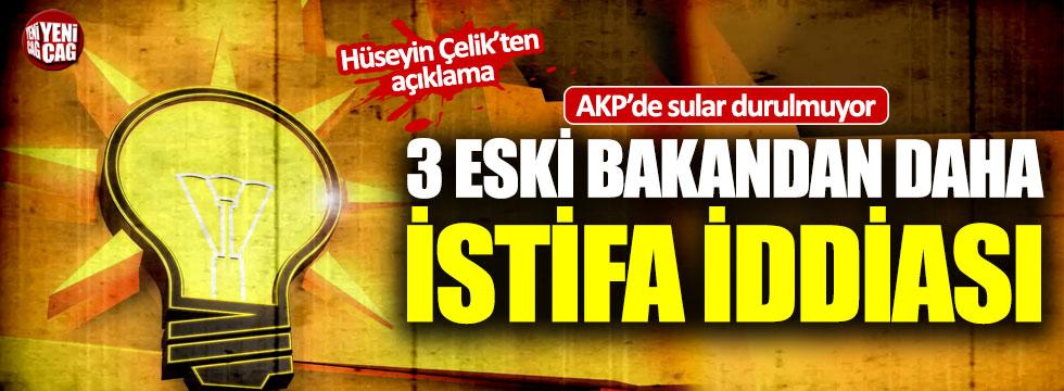 AKP'li 3 eski bakandan daha istifa iddiası