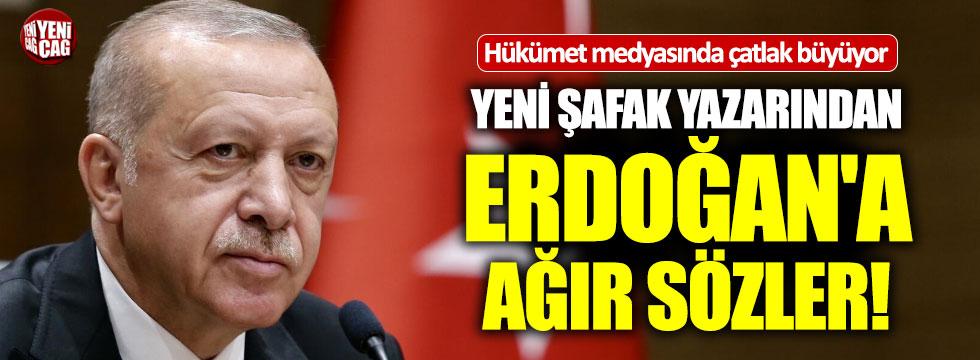 Yeni Şafak yazarından Erdoğan'a ağır sözler!
