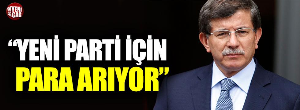 Davutoğlu yeni parti için mali kaynak arıyor!