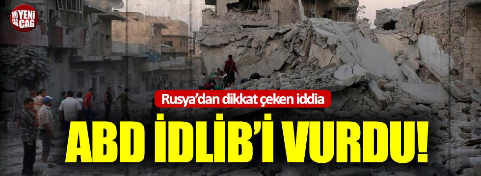 Rusya'dan dikkat çeken iddia: ABD İdlib'i vurdu!