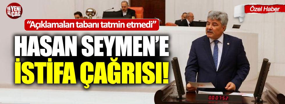 Hasan Seymen'e istifa çağrısı