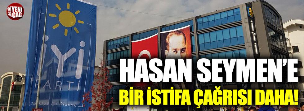 İYİ Parti'de Hasan Seymen'e bir istifa çağrısı daha