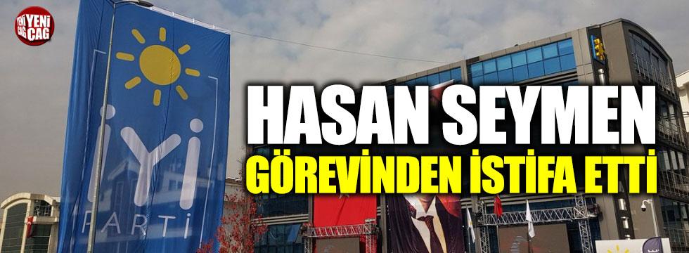 Hasan Seymen görevinden istifa etti