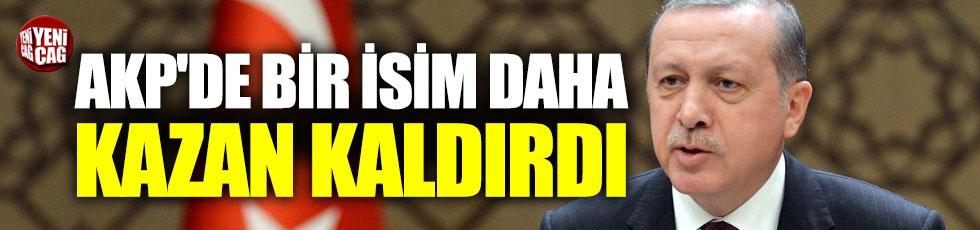 AKP'de bir isim daha kazan kaldırdı