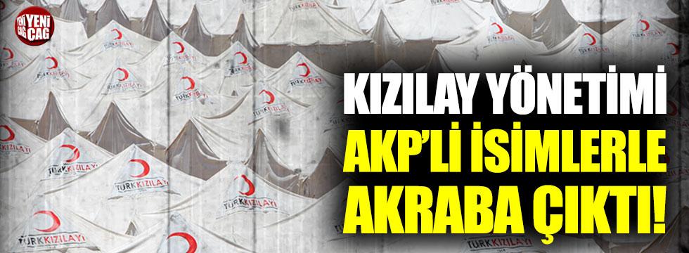 Kızılay yönetimi AKP'li isimlerle akraba çıktı!