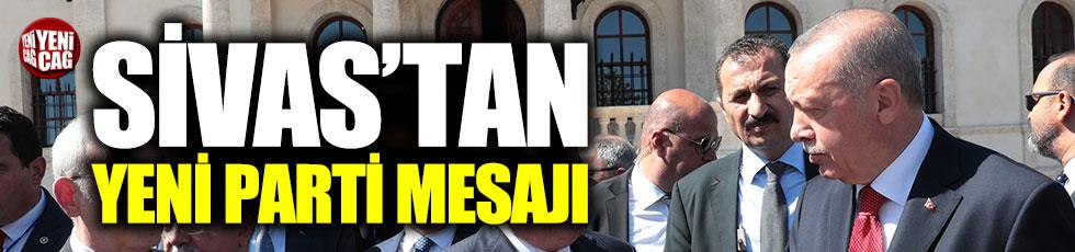 Erdoğan'da Sivas'ta yeni parti göndermesi