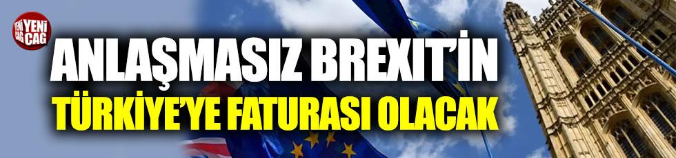 Anlaşmasız Brexit'in Türkiye'ye faturası olacak
