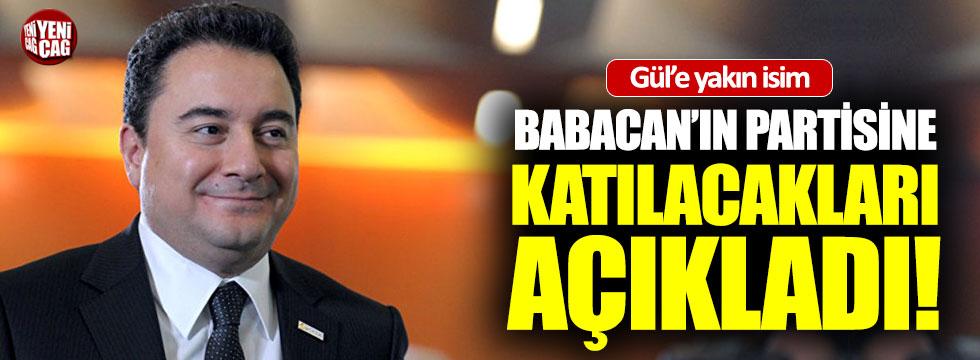 Gül'e yakın isim Babacan'ın partisinde yer alacakları açıkladı