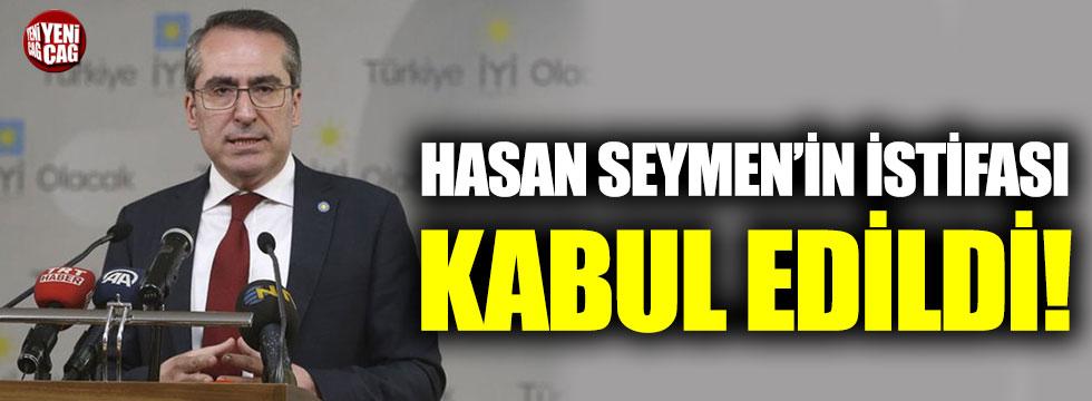 Hasan Seymen'in istifası kabul edildi
