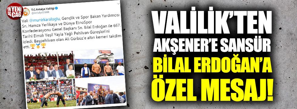 Valilik'ten Akşener'e sansür Bilal Erdoğan'a özel mesaj!