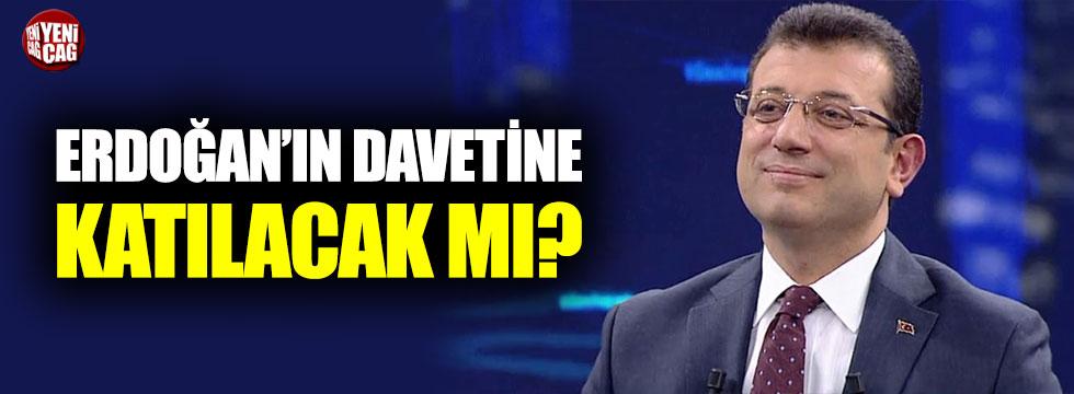Erdoğan'ın davetine katılacak mı?