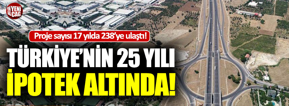 Türkiye'nin 25 yılı ipotek altında