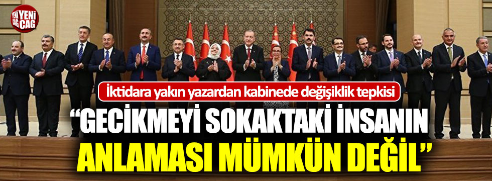 İktidara yakın yazardan AKP'ye kabinede değişiklik tepkisi!
