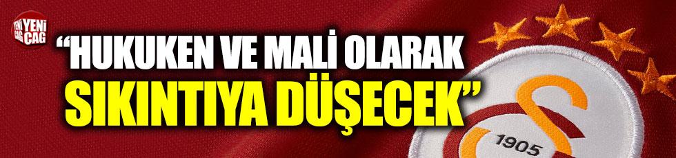 """""""Galatasaray hukuken ve mali olarak sıkıntıya düşecek"""""""
