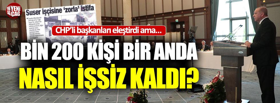 Erdoğan, bin 200 kişiyi böyle işsiz bırakmış