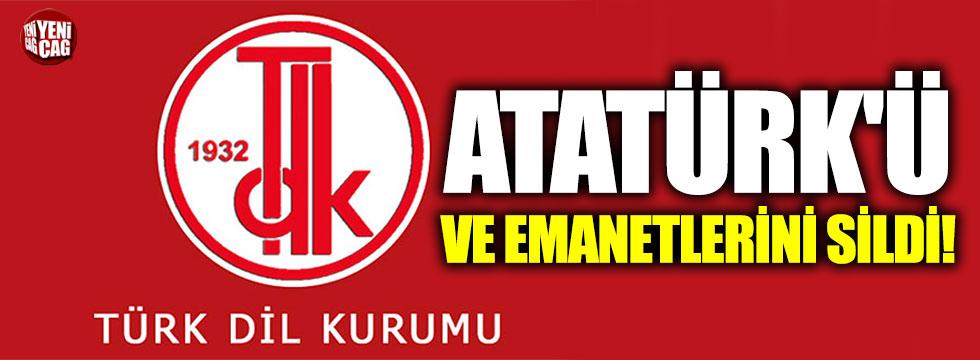 TDK, kurucusu Atatürk'ü ve emanetlerini sildi!
