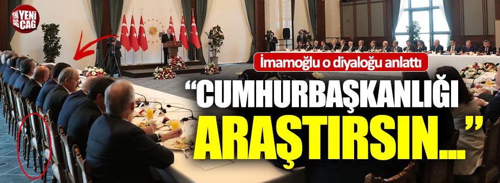 İmamoğlu, Erdoğan'la arasında geçen diyaloğu anlattı