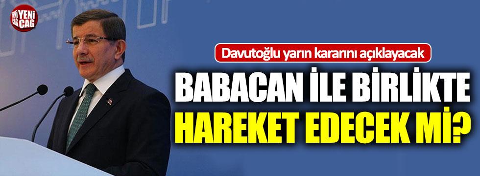 Davutoğlu kararını yarın açıklayacak!