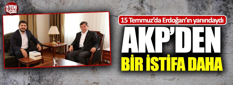 15 Temmuz gecesi Erdoğan'ın yanındaydı, istifa etti