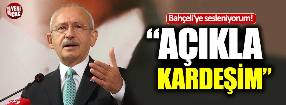 """Kılıçdaroğlu'ndan Bahçeli'ye çağrı: """"Açıkla kardeşim"""""""