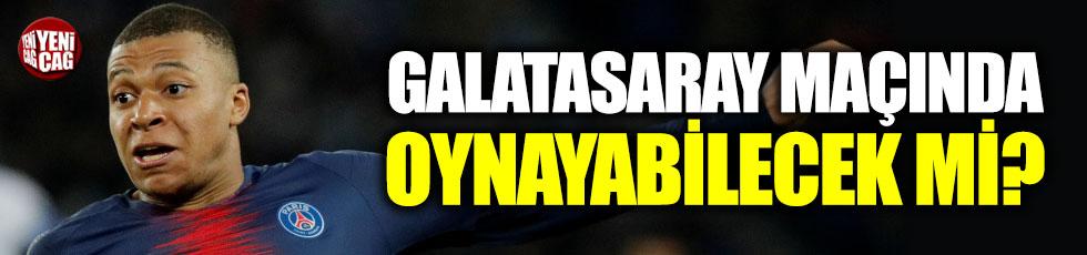 Mbappe, Galatasaray maçında oynayabilecek mi?