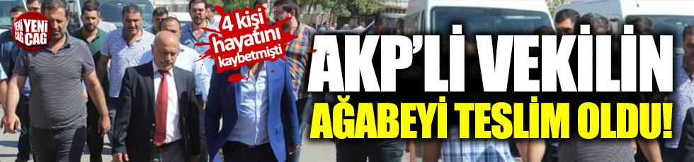 AKP'li vekilin ağabeyi teslim oldu
