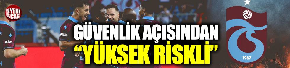 """Trabzonspor maçında """"yüksek risk"""" alarmı"""