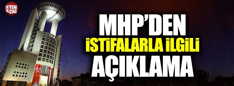MHP'den istifalarla ilgili açıklama
