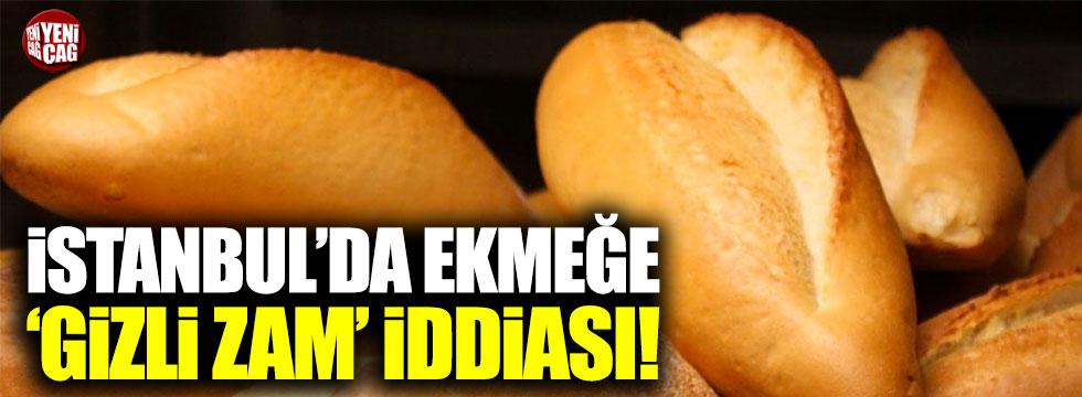 İstanbul'da ekmeğe 'gizli zam' iddiası
