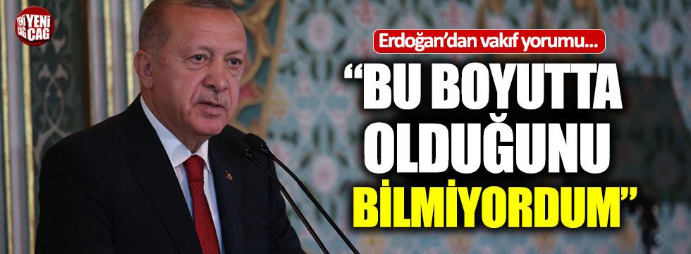 """Erdoğan'dan vakıf açıklaması: """"Bu boyutta olduğunu bilmiyordum"""""""
