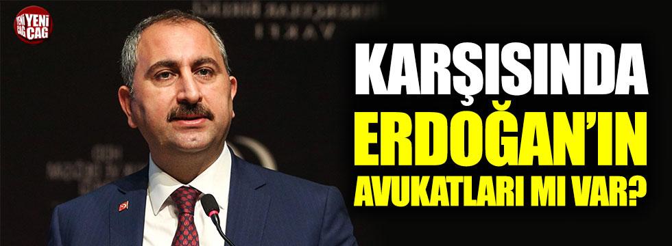 Abdülhamit Gül'ün karşısında Erdoğan'ın avukatları mı var?