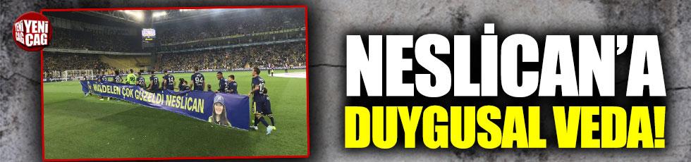 Fenerbahçe taraftarı Neslican'ı unutmadı!