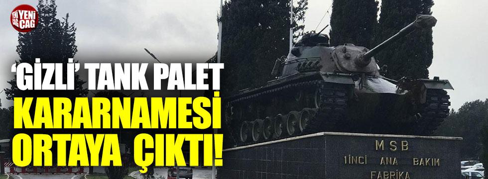 """""""Gizli"""" tank-palet kararnamesi ortaya çıktı"""