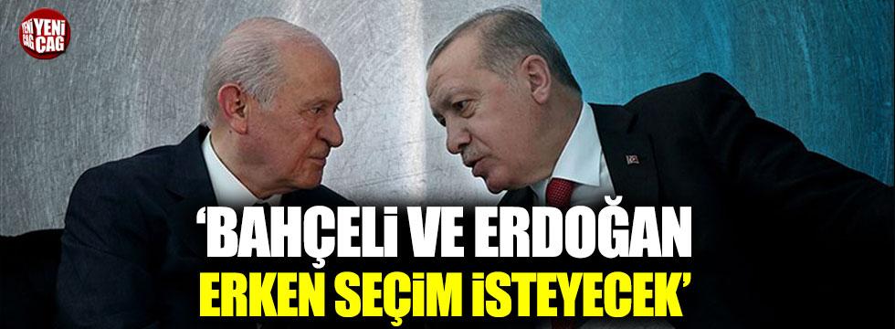 """""""Tayyip Erdoğan ve Bahçeli erken seçim isteyecek"""""""