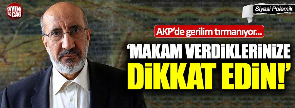 """Akit yazarı Abdurrahman Dilipak: """"Makam verdiklerinize dikkat edin!"""""""