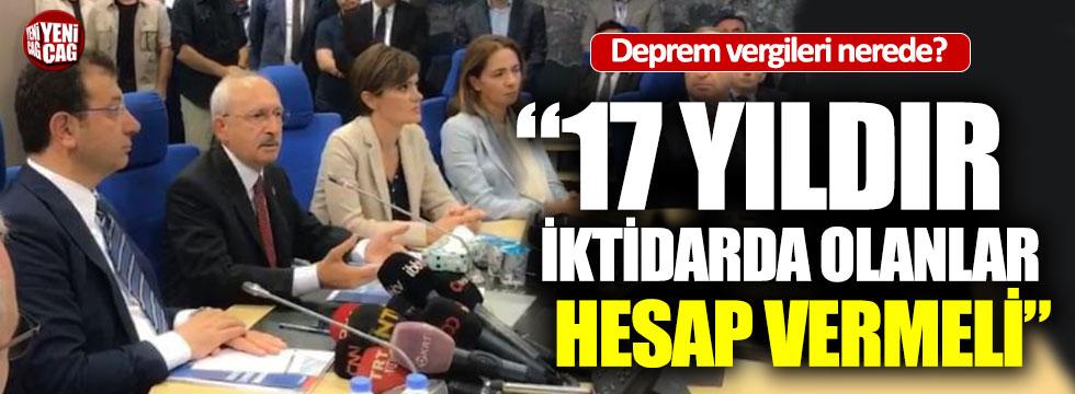 """Kılıçdaroğlu: """"Deprem vergileri nereye gitti?"""""""
