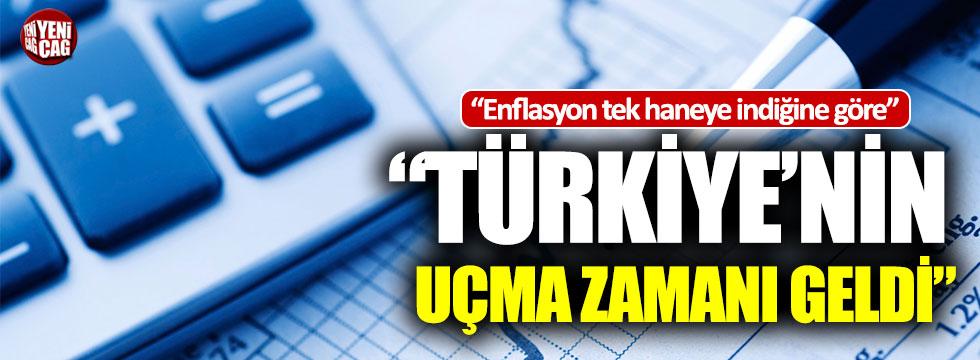 """""""Enflasyon tek haneye düştüğüne göre, Türkiye'nin uçma zamanı geldi"""""""